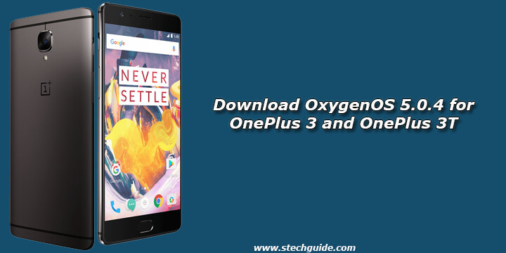 Download OxygenOS 5.0.4 for OnePlus 3 and OnePlus 3T