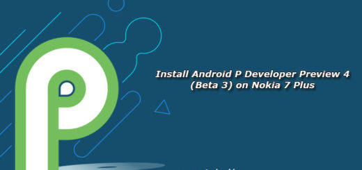 Install Android P Developer Preview 4 (Beta 3) on Nokia 7 Plus