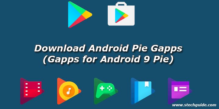 Download Android Pie Gapps (Gapps for Android 9 Pie)