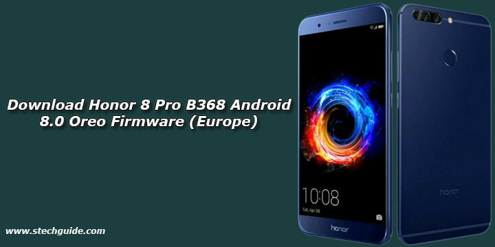 Download Honor 8 Pro B368 Android 8.0 Oreo Firmware (Europe)