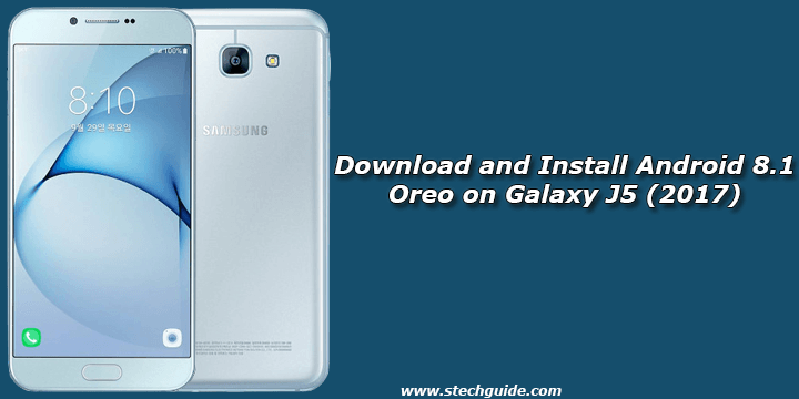 Download and Install Android 8.1 Oreo on Galaxy J5 (2017)