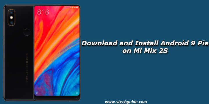 Download and Install Android 9 Pie on Mi Mix 2S