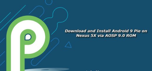 Download and Install Android 9 Pie on Nexus 5X via AOSP 9.0 ROM