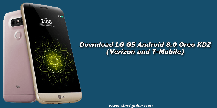 Download LG G5 Android 8 0 Oreo KDZ (Verizon and T-Mobile)