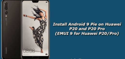 Install Android 9 Pie on Huawei P20 and P20 Pro (EMUI 9 for Huawei P20/Pro)