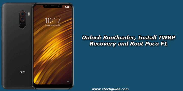 Unlock Bootloader, Install TWRP Recovery and Root Poco F1