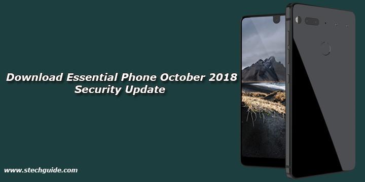 Download Essential Phone October 2018 Security Update