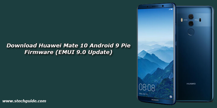 Download Huawei Mate 10 Android 9 Pie Firmware (EMUI 9.0 Update)