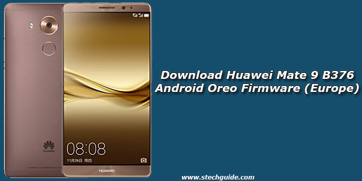Download Huawei Mate 9 B376 Android Oreo Firmware (Europe)