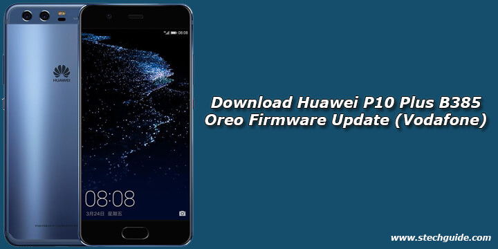 Download Huawei P10 Plus B385 Oreo Firmware Update (Vodafone)