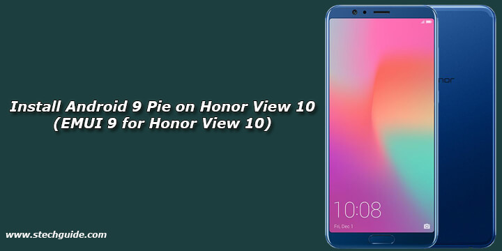 Install Android 9 Pie on Honor View 10 (EMUI 9 for Honor View 10)