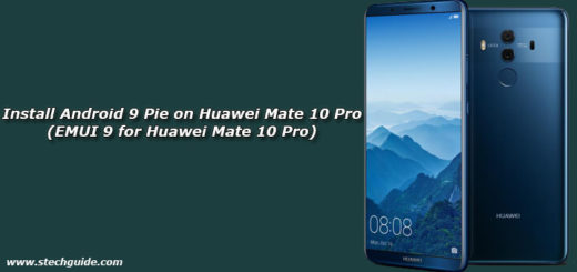 Install Android 9 Pie on Huawei Mate 10 Pro (EMUI 9 for Huawei Mate 10 Pro)