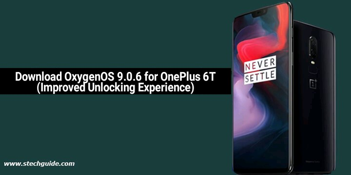 Download OxygenOS 9.0.6 for OnePlus 6T (Improved Unlocking Experience)