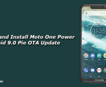 Download and Install Moto One Power Android 9.0 Pie OTA Update