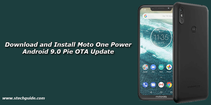 Download and Install Moto One Power Android 9 0 Pie OTA Update