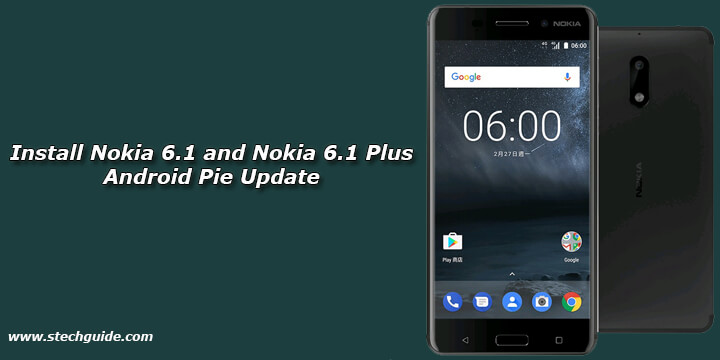 How to Install Nokia 6.1 and Nokia 6.1 Plus Android Pie Update