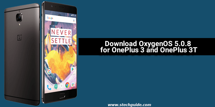 Download OxygenOS 5.0.8 for OnePlus 3 and OnePlus 3T