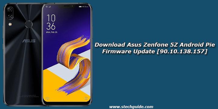 Download Asus Zenfone 5Z Android Pie Firmware Update [90.10.138.157]