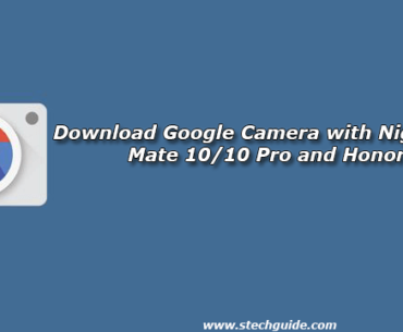 Download Google Camera with Night Sight for Mate 10/10 Pro and Honor Play