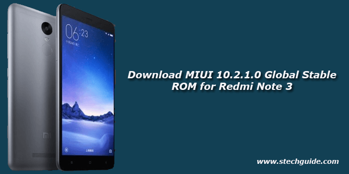 Download MIUI 10.2.1.0 Global Stable ROM for Redmi Note 3