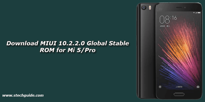 Download MIUI 10.2.2.0 Global Stable ROM for Mi 5/Pro