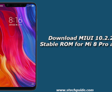 Download MIUI 10.2.2.0 Global Stable ROM for Mi 8 Pro and Mi 8 Lite