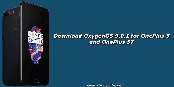 Download OxygenOS 9.0.1 for OnePlus 5 and OnePlus 5T
