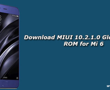 Download MIUI 10.2.1.0 Global Stable ROM for Mi 6