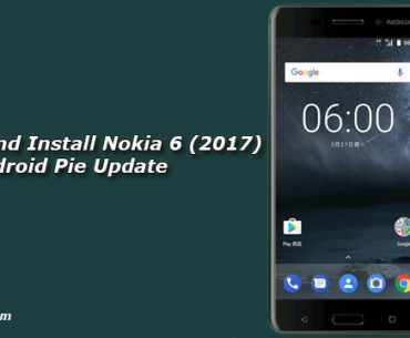Download and Install Nokia 6 (2017) Android Pie Update