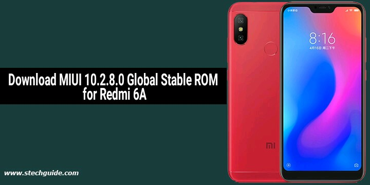 Download MIUI 10.2.8.0 Global Stable ROM for Redmi 6A