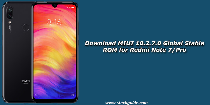 Download MIUI 10 2 7 0 Global Stable ROM for Redmi Note 7/Pro