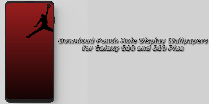 Download Punch Hole Display Wallpapers for Galaxy S10 and S10 Plus