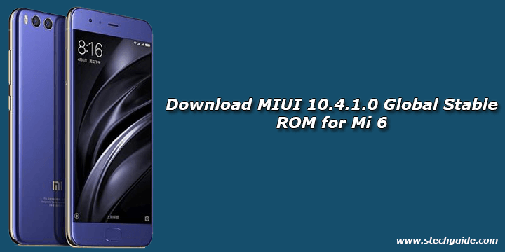 Download MIUI 10.4.1.0 Global Stable ROM for Mi 6