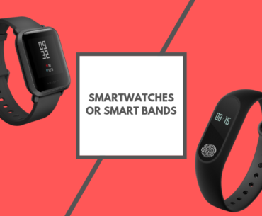 Smart Watches or Smart Bands