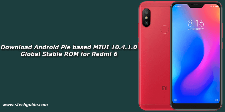 Download Android Pie based MIUI 10.4.1.0 Global Stable ROM for Redmi 6