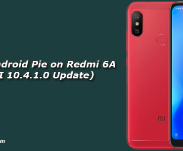 Install Android Pie on Redmi 6A (MIUI 10.4.1.0 Update)