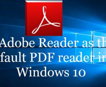 Set Adobe Reader as the Default PDF Viewer in Windows 10