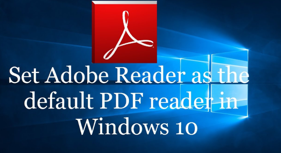 Set Adobe Reader as the Default PDF Viewer in Windows 10