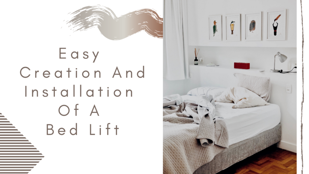 Creation and Installation of a Bed Lift
