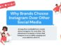 Choose Instagram Over Other Social Media